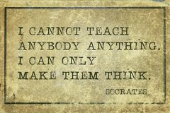 Teach-print. I cannot teach anybody anything. I can only make them think - ancient Greek philosopher Socrates quote printed on grunge vintage cardboard Stock Photography