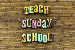 Teach sunday school leadership teacher help typography print. Teach sunday school leadership teacher help letterpress sign greeting message leader learn learning royalty free stock image
