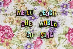 Teach world sing music spirit letterpress stock photography