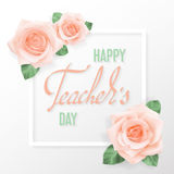 Teachers day card. Photo realistic pink flowers with Hand lettering Happy teachers Day Greeting text on a light background. White frame with shadow. Vector Royalty Free Stock Photo