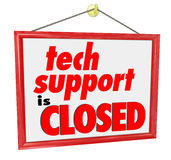 Tech Support is Closed Hanging Sign Words Message No Help Servic Royalty Free Stock Images