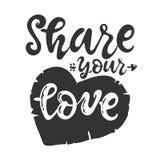 Teilen Sie Ihre Liebe Inspirierend beschriftende Kalligraphiephrase des Handgezogenen romantischen Zitats, lokalisiert Weißes Sch stock abbildung