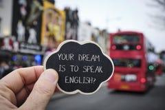 Tekst twój sen jest mówić angielszczyzny, w Londyn, UK zdjęcia royalty free