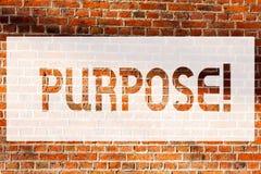 Teksta szyldowy pokazuje Purpose Konceptualny fotografia powód dla robić coś Pragnący Bramkowy cel Planował osiągnięcie ściany z  zdjęcia royalty free