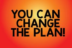 Teksta znak pokazuje Ciebie Może Zmieniać plan Konceptualna fotografia Robi zmianom w twój planach osiągać celu Pustego kolor ilustracja wektor