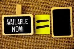 Teksta znak pokazuje Dostępnego Teraz Motywacyjnego wezwanie Konceptualna fotografii promoci usługa produktu dostępność obraz stock