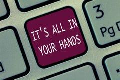 Teksta znak pokazuje Mię s jest Wszystko W Twój rękach Konceptualna fotografia Trzymamy cugiel nasz przeznaczenie i przeznaczenie obrazy stock