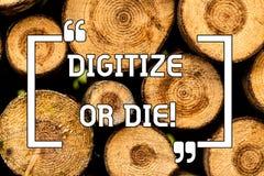 Teksta znaka seans Digitize Lub Umiera Konceptualny fotografia uścisk cyfrowa ewolucja lub dostaje bitym turniejowy Drewnianym zdjęcie royalty free