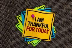 Teksta znaka seans Jestem Dziękczynny Dla Dzisiaj Konceptualna fotografia Wdzięczna o utrzymaniu jeden więcej dzień filozofii cze zdjęcie royalty free