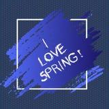 Teksta znaka seans Kocham wiosnę Konceptualna fotografii afekcja dla sezonu rok dokąd tam jest udział kwiaty ilustracji