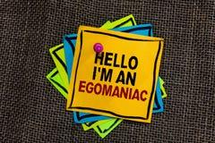 Tekstteken die Hello tonen ben ik een Egomaniac De conceptuele gegrenste Zwarte van het foto Egoïstische Egocentrische Narcissist stock foto