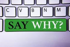 Tekstteken het tonen zegt waarom Vraag De conceptuele foto geeft een verklaring Uitdrukkelijke redenen Stellend een vraag Concept Stock Afbeelding