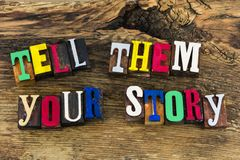 Tell them your story experience. Quote tell them your story use voice speak out up experience value helping letterpress type barnwood background royalty free stock photography
