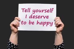 Tell yourself I deserve to be happy stock photo