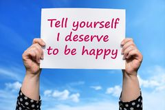 Tell yourself I deserve to be happy royalty free stock images