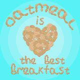 Vector illustration with heart and inscription `oatmeal is the best breakfast`. stock image