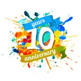 10 years anniversary. Splash paint. Ten years anniversary. Vector watercolor splash paint stock illustration