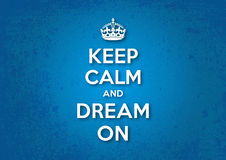 Tenga la calma e sogni sopra Fotografia Stock