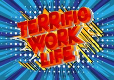 Terrific Work life - Comic book style words. stock illustration
