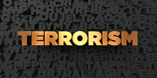 Terrorism - Gold text on black background - 3D rendered royalty free stock picture Royalty Free Stock Images