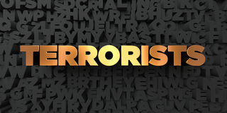 Terrorists - Gold text on black background - 3D rendered royalty free stock picture Stock Image