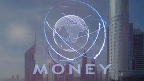 Testo dei soldi con l'ologramma 3d del pianeta Terra contro il contesto della metropoli moderna illustrazione di stock