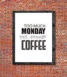 Teveel maandag niet genoeg die koffie in omlijsting wordt geschreven Royalty-vrije Stock Fotografie