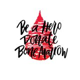 Text Be a Hero Donate bone marrow with red drop. Vector lettering of  text Be a Hero Donate bone marrow. Modern calligraphy.Template of  label, icon, tag Royalty Free Stock Photography