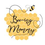 Text Bee-ing Mommy decorated hearts, honeycomb bees Sweet card template for Mothers day, baby shower, birthday party. Text Bee-ing Mommy decorated hearts, honey royalty free illustration