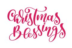 Text Christmas Blessings hand written calligraphy lettering. handmade vector illustration. Fun brush ink typography for. Photo overlays, t-shirt print, flyer Royalty Free Stock Photos