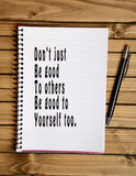 Text Don't just be good to others on notebook Stock Photo