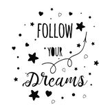 Text Follow your dream Cute black decorative poster for kids room Kids vector design. Tetx Follow your dream Cute decorative poster for baby kids room Kids royalty free illustration