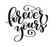 Text Forever yours on Valentines Day Hand drawn typography lettering on the white background. Fun brush ink. Calligraphy inscription for winter greeting vector illustration