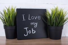 The text `I love my job` on a blackboard Stock Photography