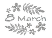Text 8 March, nice little flowers and leaves of silver glitter on white background royalty free stock photography