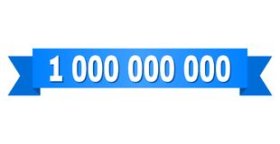 Blue Stripe with 1 000 000 000 Text. 1 000 000 000 text on a ribbon. Designed with white title and blue tape. Vector banner with 1 000 000 000 tag Stock Photos