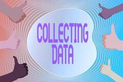 Text sign showing Collecting Data. Business overview Gathering and measuring information on variables of interest