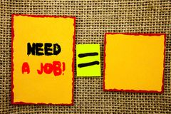 Text showing Need A Job. Business photo showcasing Unemployment Jobless Worker Search For Career written on Sticky note Paper Equa. Text showing Need A Job Royalty Free Stock Photo