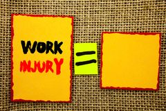 Text showing Work Injury. Business photo showcasing Bad Body Accident As Emergency Protection written on Sticky note Paper Equatio. Text showing Work Injury Royalty Free Stock Images