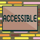 Text sign showing Accessible. Conceptual photo Able to be reached or entered Friendly Easygoing Easy access.  stock photos