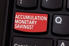Text sign showing Accumulation Monetary Savingsquestion. Conceptual photo Increase in financial assets Keyboard key. Intention to create computer message stock image