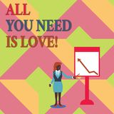 Text sign showing All You Need Is Love. Conceptual photo Deep affection needs appreciation roanalysisce. Text sign showing All You Need Is Love. Business photo stock illustration