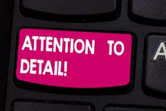Text sign showing Attention To Detail. Conceptual photo ability to achieve thoroughness and accuracy in task Keyboard. Key Intention to create computer message stock images