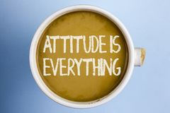 Text sign showing Attitude Is Everything. Conceptual photo Motivation Inspiration Optimism important to succeed written on Coffee. Text sign showing Attitude Is Stock Photo