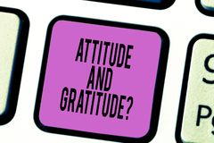 Text sign showing Attitude And Gratitudequestion. Conceptual photo express thankfulness and appreciation Keyboard key Intention to. Create computer message stock image