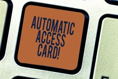Text sign showing Automatic Access Card. Conceptual photo used to control entry into exterior doors of buildings. Keyboard key Intention to create computer stock photography