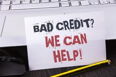 Text sign showing Bad Credit Question We Can Help Motivational Call. Conceptual photo achieve good debt health written on White St. Text sign showing Bad Credit Royalty Free Stock Photography