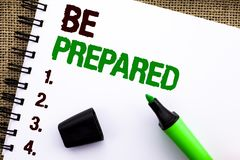Text sign showing Be Prepared. Conceptual photo Preparedness Challenge Opportunity Prepare Plan Management written on Notebook Boo. Text sign showing Be Prepared Stock Photos
