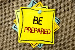 Text sign showing Be Prepared. Conceptual photo Preparedness Challenge Opportunity Prepare Plan Management written on Sticky Note. Text sign showing Be Prepared Stock Image
