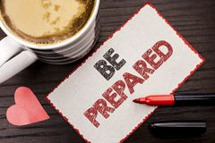 Text sign showing Be Prepared. Conceptual photo Preparedness Challenge Opportunity Prepare Plan Management written on Sticky Note. Text sign showing Be Prepared Royalty Free Stock Images